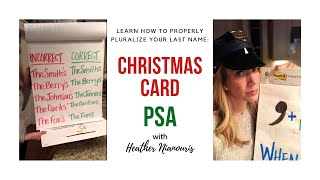 Christmas Card PSA with Heather Nianouris:  HOW TO PROPERLY PLURALIZE YOUR LAST NAME