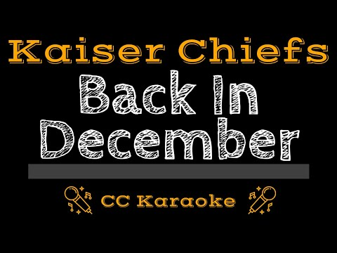 Kaiser Chiefs • Back in December (CC) [Karaoke Instrumental Lyrics]
