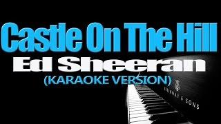 Ed Sheeran  CASTLE ON THE HILL KARAOKE VERSION