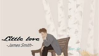 [Vietsub+Lyrics] Little Love(Acoustic Song) James Smith