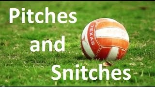 Pitches and Snitches