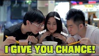 I Give You Chance!