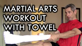 Martial Arts Home Workout Towel Exercises