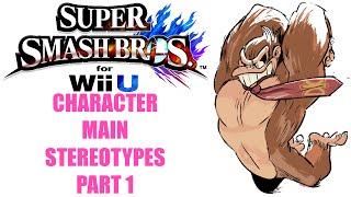 Character Main Stereotypes! Part 1 (Smash 4)