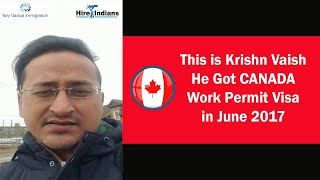 Success story of our client Krishan Kumar Vaish who got his work permit for Canada.