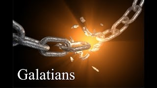 GALATIANS CHAPTER 1 - BEGINNING OUR STUDY - THE FOUNDATION  OF PAUL'S MINISTRY