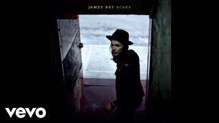 James Bay   Scars (Audio)