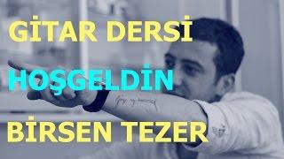 Gitar Dersi - Hoşgeldin - Hüsnü ARKAN & Birsen TEZER