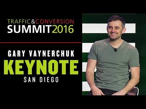 TRAFFIC & CONVERSION SUMMIT GARY VAYNERCHUK KEYNOTE   SAN DIEGO 2016