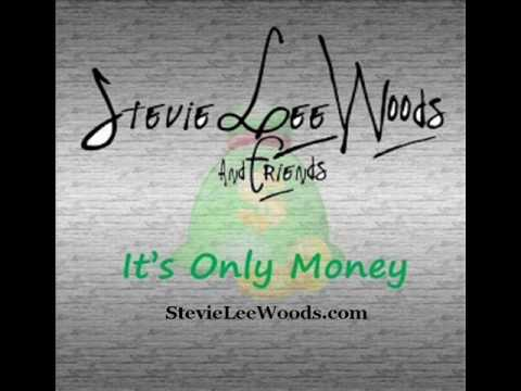 It's Only Money - Stevie Lee Woods