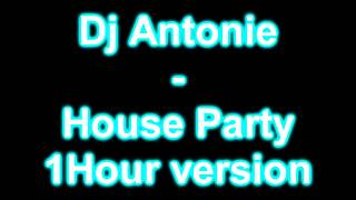 Dj Antonie - House party | 1 Hour version