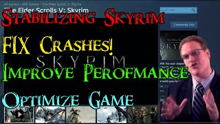"[Skyrim] Tutorial: Fixing Crash to Desktop & Improving Performance - ""Stabilizing Skyrim"""