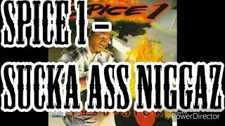 Spice 1 - Sucka Ass Niggaz