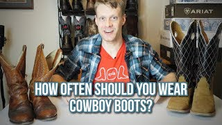 How Often Should You Wear Cowboy Boots?