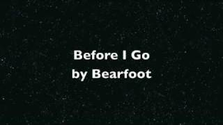 Before I Go (performed by Bearfoot)