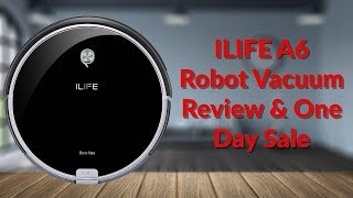ILIFE A6 Robot Vacuum Review & One Day Sale - YouTube Tech Guy