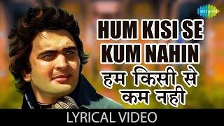 Hum Kisise Kum Nahi with lyrics | हम किसीसे कम