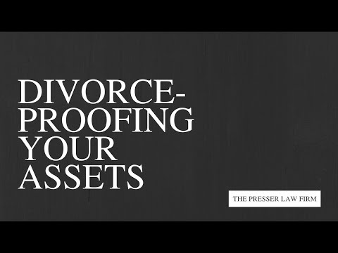 Divorce Proofing Your Assets