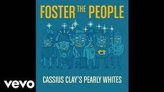 Foster The People - Cassius Clay's Pearly Whites (Audio)
