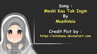 Download lagu Musikimia Meski Kau Tak Ingin Mp3
