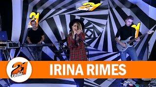 Irina Rimes - Da ce tu (LIVE @ RADIO 21)