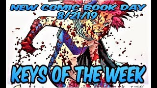 "KEY COMICS OF THE WEEK 8/21/19 NEW COMIC BOOK DAY ""BEST COMICS TO BUY & MY TOP PICKS!"" NCBD"