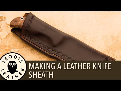 Making A Leather Knife Sheath Mp3