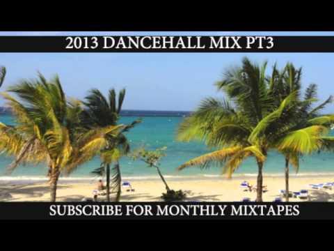 2013 DANCEHALL MIX PT3 (RDX Demarco Konshens T.O.KBeenie Man Aidonia Elephant Man Ward 21)