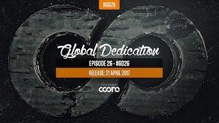 Global Dedication - Episode 26 #GD26
