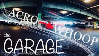 2S LR Acro-Whoop - Parking Garage | Micro FPV