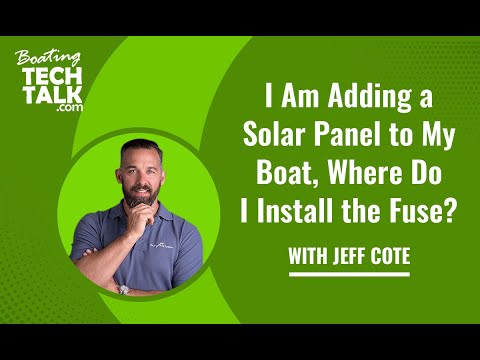 Ask PYS - I Am Adding a Solar Panel to My Boat, Where Do I Install the Fuse?