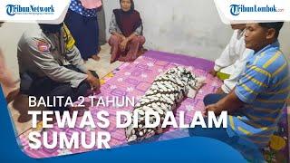 Balita Berusia 2 Tahun Tewas di Sumur Milik Neneknya, Bermula saat Orangtua Buka Puasa Bersama