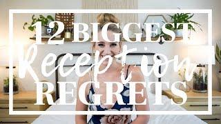 12 BIGGEST RECEPTION REGRETS