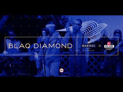 BLAQ DIAMOND: FEEL GOOD LIVE SESSIONS