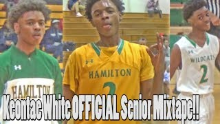 Keontae White is a PROBLEM!! OFFICIAL Senior Mixtape!!