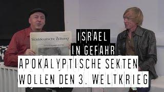 Israel in Gefahr:  Apokalyptische Sekten wollen den dritten Weltkrieg –  Wolfgang Eggert