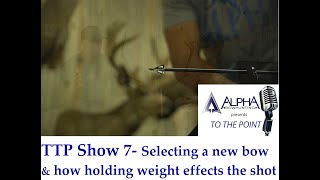 New Bow Selection and Holding weight expained