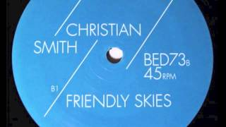 Christian Smith - Friendly Skies (Original Mix) [HD]