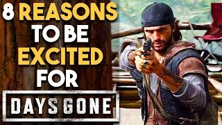 8 BIG Reasons You NEED To Be Excited for DAYS GONE (New Open World Survival PS4 Exclusive Game 2018)