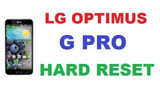 HOW TO HARD RESET LG OPTIMUS G PRO FACTORY RESET MANUAL RESET