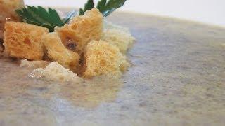 Суп-пюре из шампиньонов видео рецепт. Книга о вкусной и здоровой пище