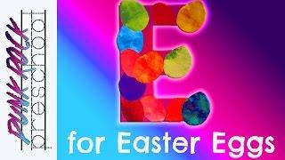 Letter E For Easter Eggs | Fun Preschool Crafts For Kids | Best Preschool Activities For Kids