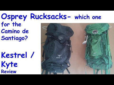 No. 7.  Camino de Santiago – Which rucksack?  Osprey Kyte / Kestrel Review.