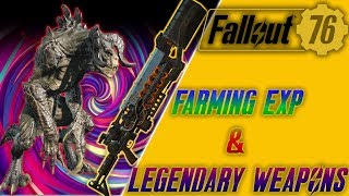Fallout 76 Farming EXP and Legendary weapons (updated video linked in description and comments)