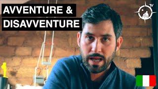 (ITA) Avventure e disavventure: non e' un viaggio finche' qualcosa non va storto