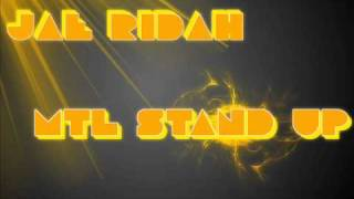 Mtl Stand Up - Jae Ridah