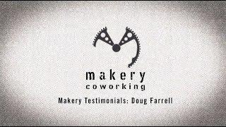 Makery Testimonial: Doug Farrell