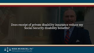 Video thumbnail: Does receipt of private disability insurance reduce my Social Security disability benefits?