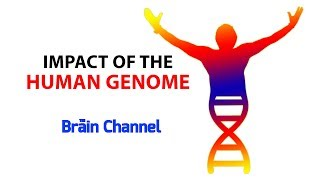 Impact of the Human Genome