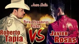 Roberto Tapia VS Javier Rosas Corridos Y Canciones Mix 2018